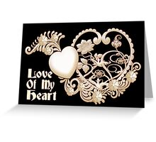 Love of my Heart .. card Greeting Card