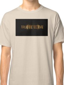 True Detective - T-Shirt - Logo Classic T-Shirt