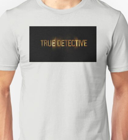 True Detective - T-Shirt - Logo Unisex T-Shirt