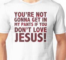 Don't love Jesus Unisex T-Shirt