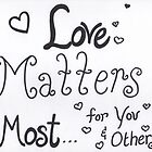 Love Matters Most by byAngeliaJoy