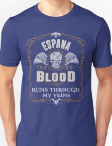 ESPANA blood runs through your veins T-Shirt