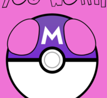 Are you Worth my Masterball? Sticker