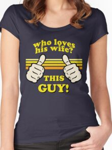 This Guy Loves His Wife! Women's Fitted Scoop T-Shirt