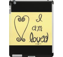 I am loved iPad Case/Skin