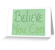 Believe you can - green Greeting Card