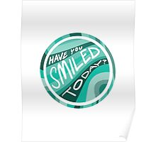 Have you smiled today? Poster