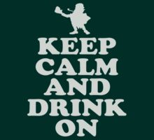 Keep Calm and Drink On Leprechaun St. Patricks Day T Shirt by xdurango