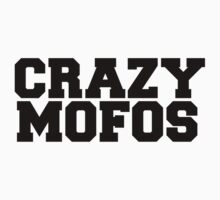 CRAZY MOFOS by ohmermaids