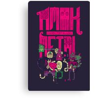 Amok and Totally Metal Canvas Print