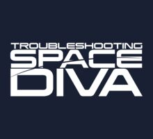Troubleshooting Space Diva by Dane Ault