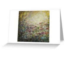 My soul is like a garden... Greeting Card