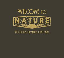 Welcome to nature Unisex T-Shirt
