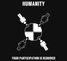 Humanity -- Your Participation is Required Kids Clothes