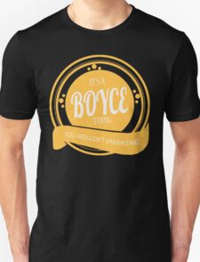 It's a BOYCE thing T-Shirt