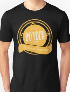 It's a BOYDEN thing T-Shirt