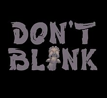 Don't Blink by Ana-