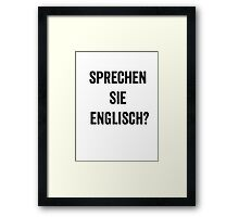 Do you speak English? (German) Framed Print