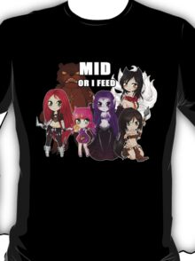 Mid or FEED - League of Legends T-Shirt