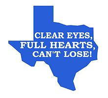 Clear Eyes, Full Hearts, Can't Lose by lexi1331