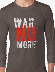 War no more Long Sleeve T-Shirt