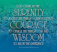 Serenity, Courage, Wisdom by serenitygifts