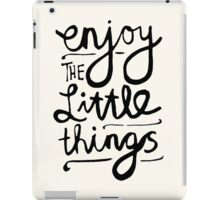 Enjoy The Little Things iPad Case/Skin
