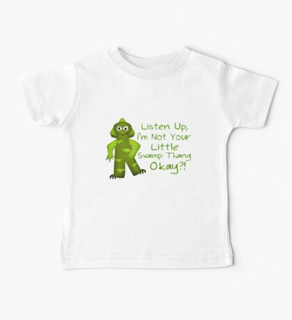 Funny Not Your Little Swamp Thang Monster Baby Tee