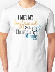 I Met My Boyfriend on ChristianMingle.com T-Shirt