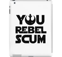 Star Wars - You Rebel Scum iPad Case/Skin