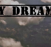 Day Dreamer T-Shirt  Sticker