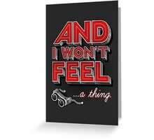 Everything you ever Greeting Card