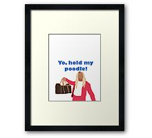 Yo, hold my poodle Framed Print