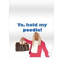 Yo, hold my poodle Poster