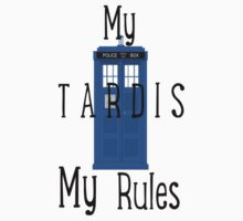 My Tardis, My Rules by MultifandomDino