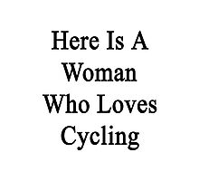 Here Is A Woman Who Loves Cycling  Photographic Print