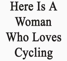 Here Is A Woman Who Loves Cycling  by supernova23