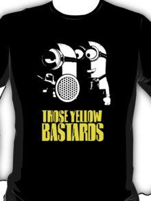 Those Yellow Bastards T-Shirt