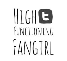 High Functioning Fangirl - With Tumblr by MultifandomDino