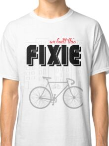 We built this Fixie Classic T-Shirt