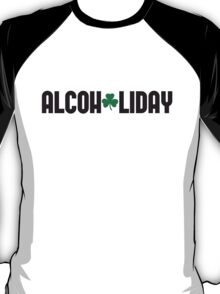 St. Patrick's day: Alcoholiday T-Shirt