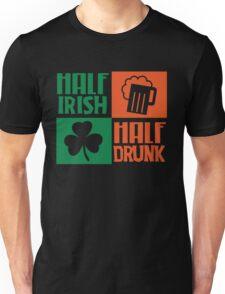 Half irish - Half drunk Unisex T-Shirt