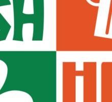 Half irish - Half drunk Sticker