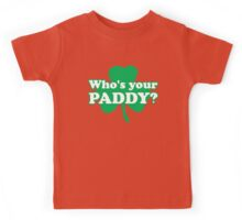 St. Patrick's day: Who's your paddy Kids Tee