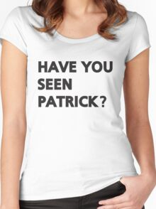 Have you seen Patrick? Women's Fitted Scoop T-Shirt