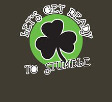 St. Patrick's day: Let's get ready to stumble Unisex T-Shirt