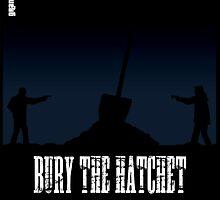 Bury The Hatchet by Luiz Paulo Romanini