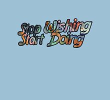 Stop Wishing Start Doing Womens Fitted T-Shirt