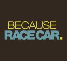 BECAUSE RACE CAR - 3 by TheGearbox