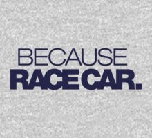BECAUSE RACE CAR - 4 by TheGearbox